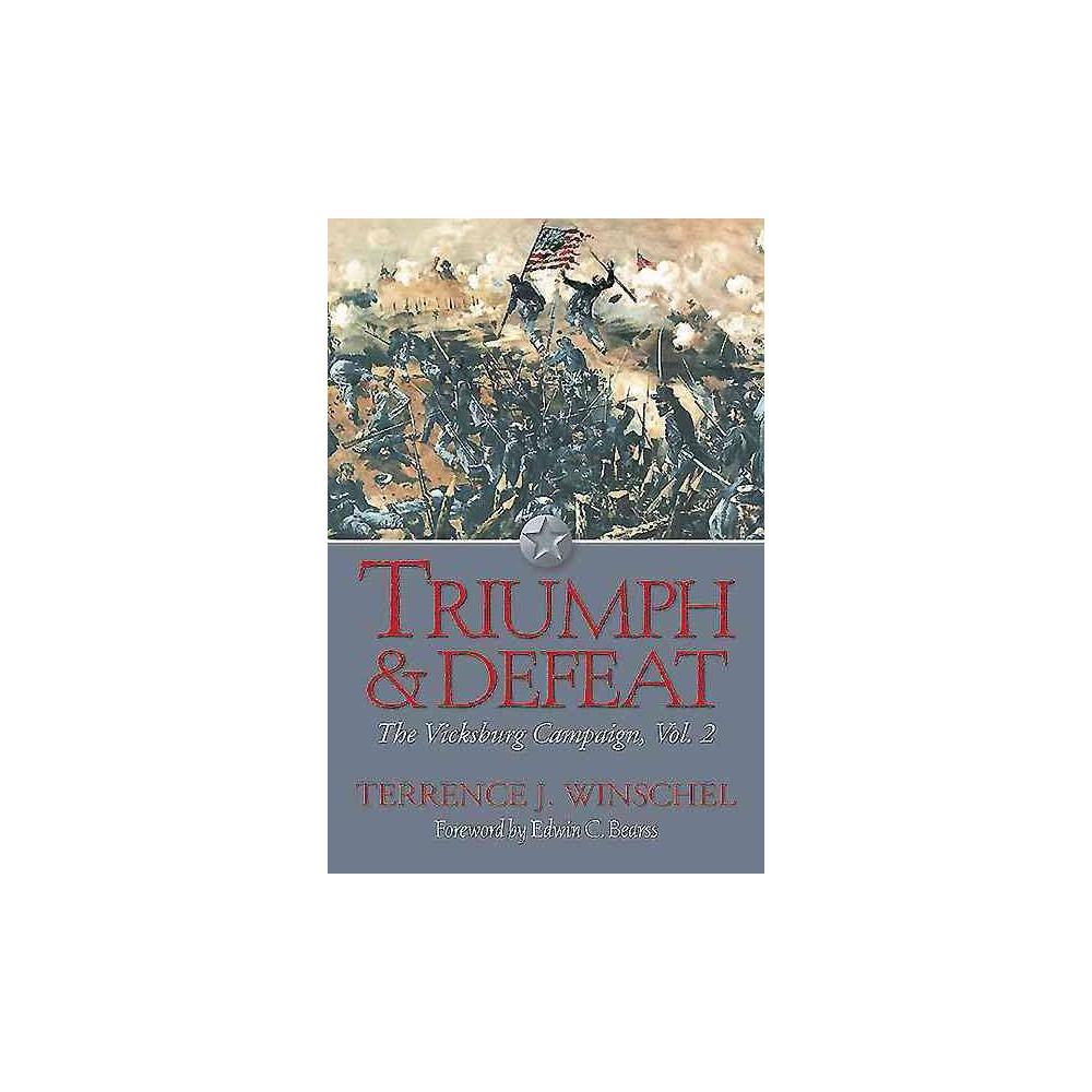 Triumph & Defeat - Reprint (The Vicksburg Campaign) by Terrence J. Winschel (Paperback)