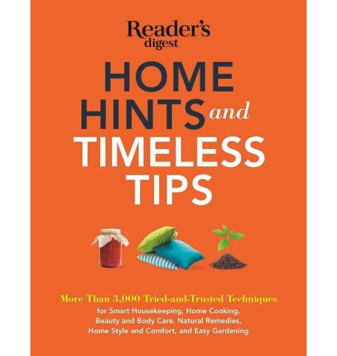 Home Hints and Timeless Tips : More Than 3,000 Tried-and-Trusted Techniques for Smart Housekeeping, Home - image 1 of 1