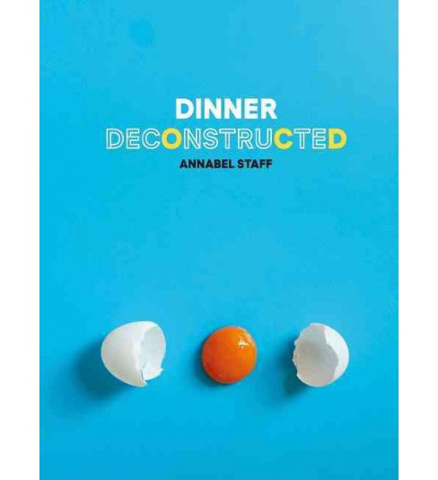 Dinner Deconstructed (Hardcover) (Annabel Staff) - image 1 of 1