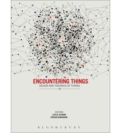Encountering Things : Design and Theories of Things (Hardcover) - image 1 of 1
