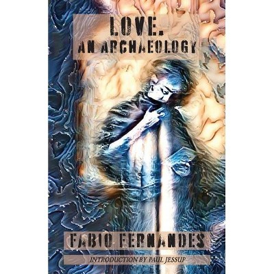 Love. An Archaeology - (Harvester) by  Fabio Fernandes (Paperback)