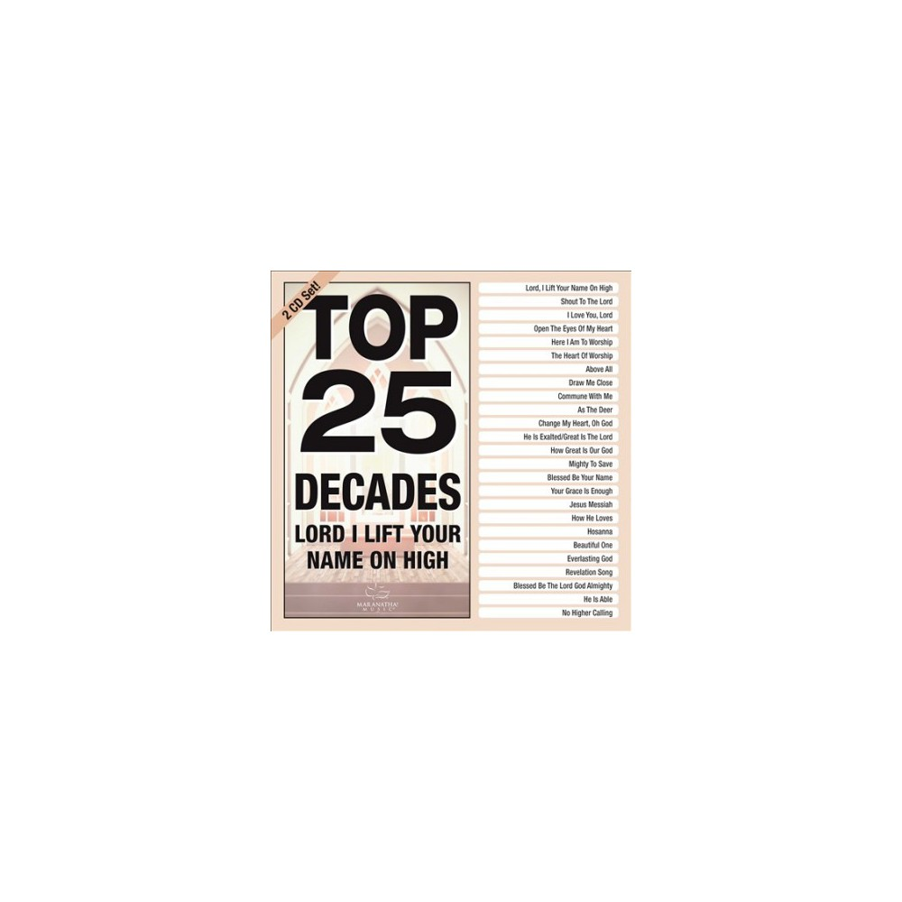 Various - Top 25 Decades:Lord I Lift Your Name (CD)