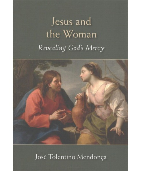Jesus and the Woman : Revealing God's Mercy (Paperback) (Jose Tolentino Mendonca) - image 1 of 1