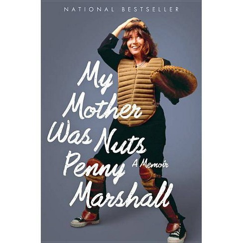 My Mother Was Nuts - by  Penny Marshall (Paperback) - image 1 of 1