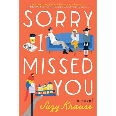 Sorry I Missed You - by  Suzy Krause (Paperback) - image 1 of 1