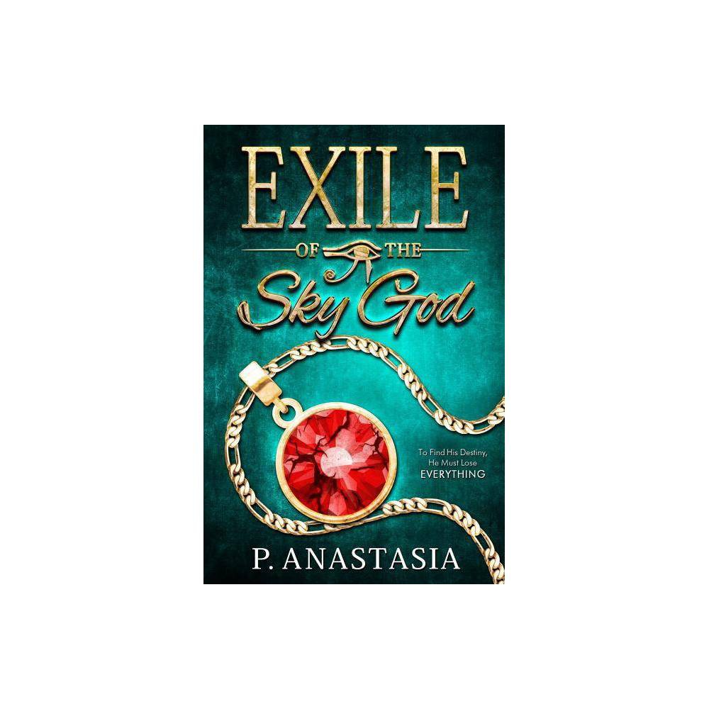 Exile Of The Sky God By P Anastasia Paperback