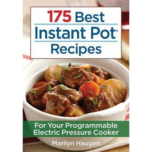 175 Best Instant Pot Recipes - by  Marilyn Haugen (Paperback) - image 1 of 1