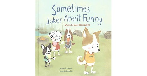 Sometimes Jokes Aren't Funny : What to Do About Hidden Bullying (Library) (Amanda F. Doering) - image 1 of 1