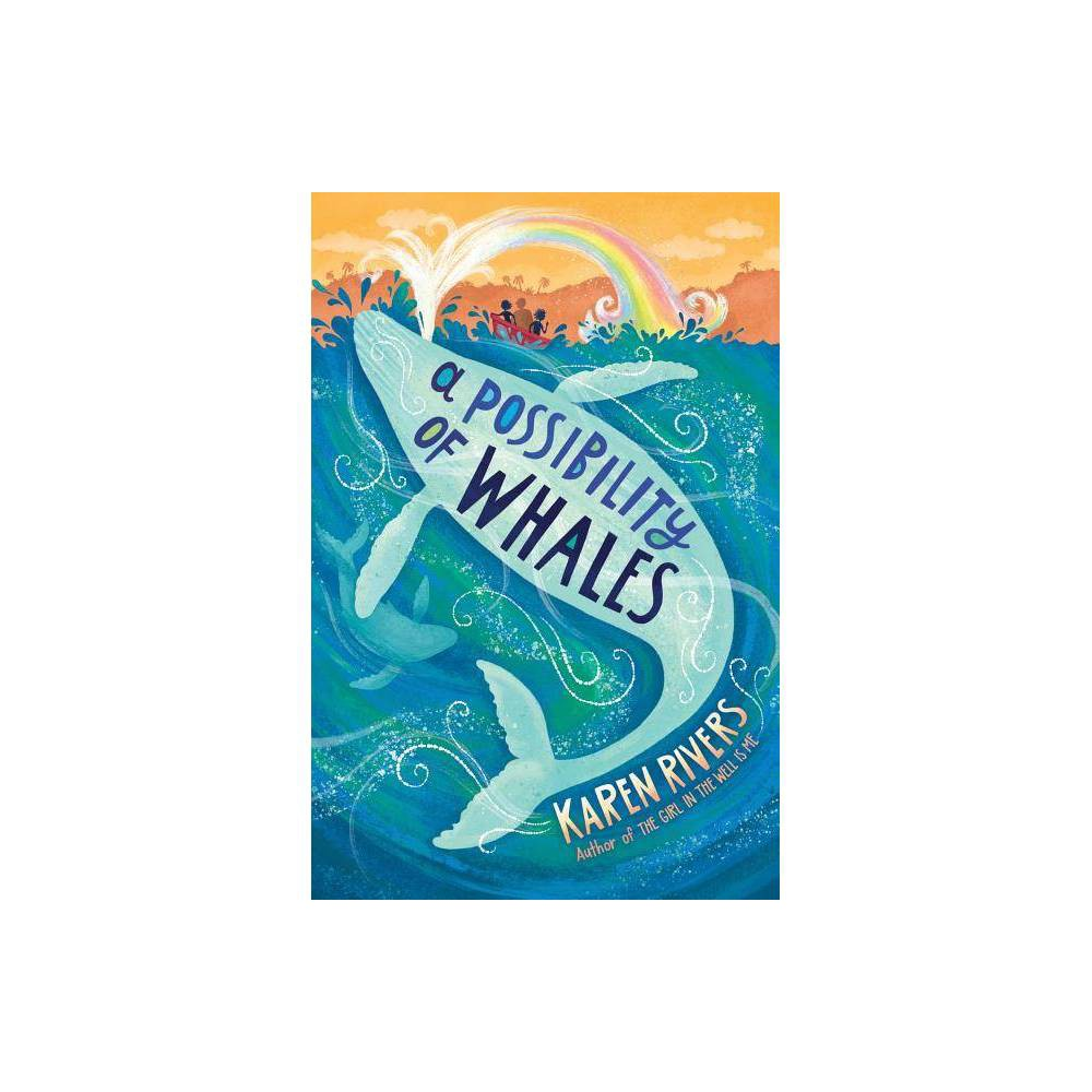 A Possibility Of Whales By Karen Rivers Hardcover