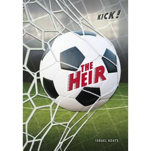 The Heir - (Kick!) by  Israel Keats (Hardcover) - image 1 of 1