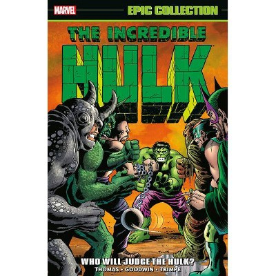 Incredible Hulk Epic Collection: Who Will Judge the Hulk? - (Paperback)