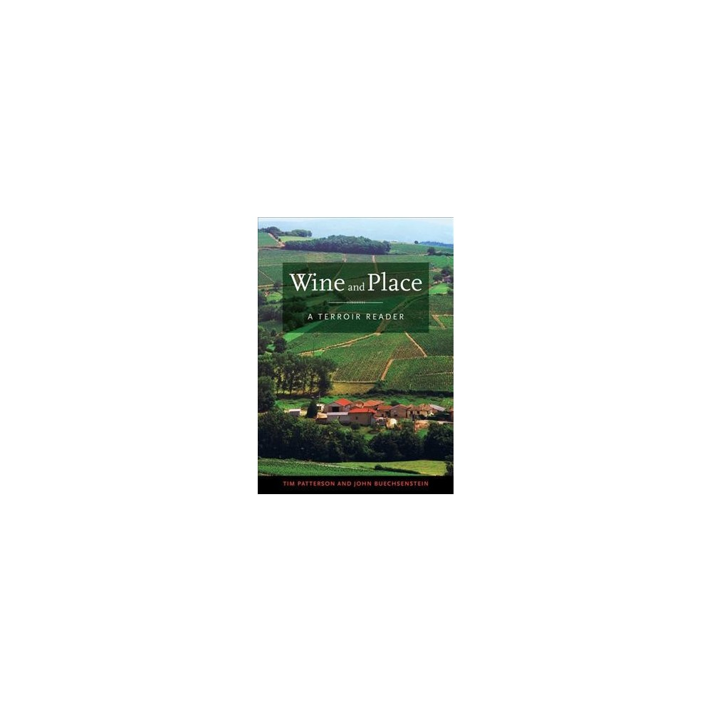 Wine and Place : A Terroir Reader - (Hardcover)