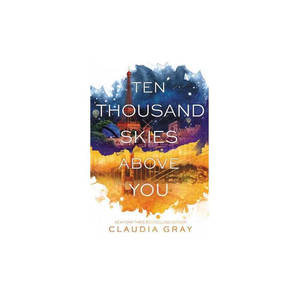 Ten Thousand Skies Above You (Hardcover) (Claudia Gray)