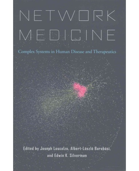 Network Medicine : Complex Systems in Human Disease and Therapeutics (Hardcover) - image 1 of 1