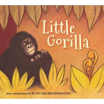 Little Gorilla (Padded Board Book)- by Ruth Bornstein (Board_book)