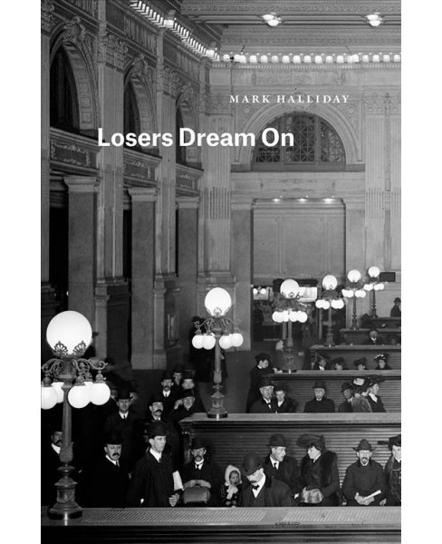 Losers Dream on -  (Phoenix Poets) by Mark Halliday (Paperback) - image 1 of 1