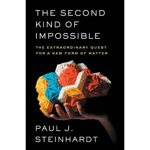 The Second Kind of Impossible - by  Paul Steinhardt (Paperback) - image 1 of 1