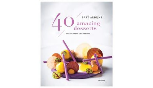 40 Amazing Desserts -  by Bart Ardijns (Hardcover) - image 1 of 1