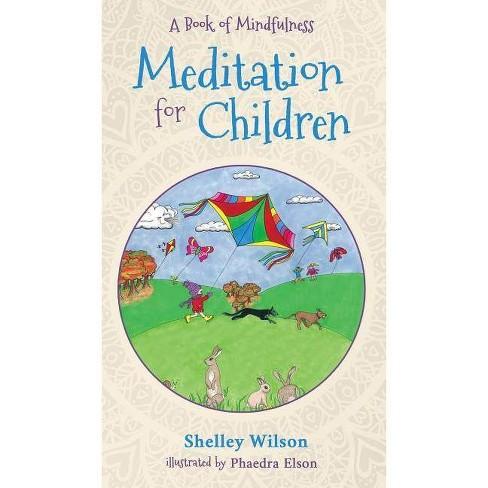 Meditation For Children - by  Shelley Wilson & Phaedra Elson (Hardcover) - image 1 of 1