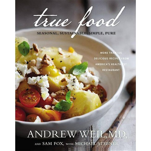 True Food - by  Andrew Weil & Sam Fox (Hardcover) - image 1 of 1