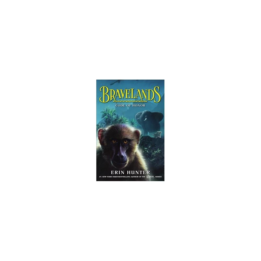 Code of Honor - (Bravelands) by Erin Hunter (Paperback)