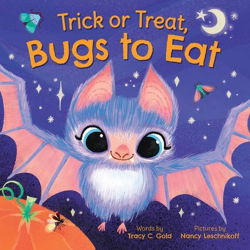 Trick or Treat, Bugs to Eat - by  Tracy Gold (Hardcover) - image 1 of 1