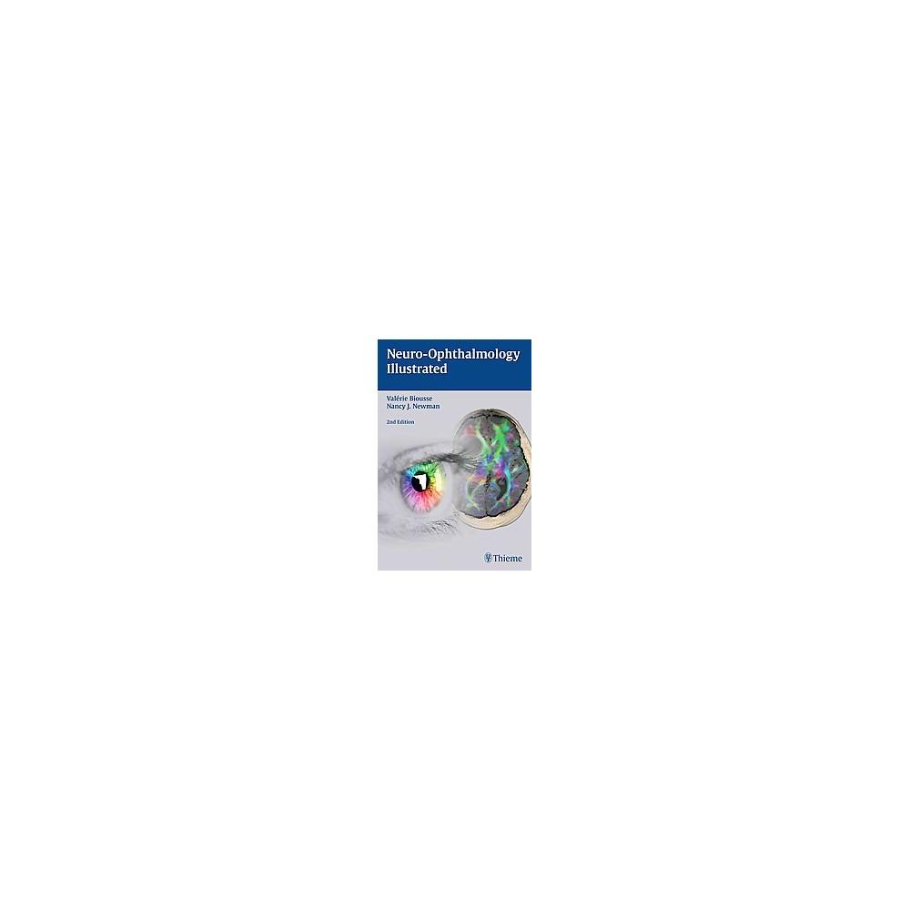 Neuro-Ophthalmology Illustrated (Paperback) (M.D. Valerie Biousse & M.D. Nancy J. Newman)