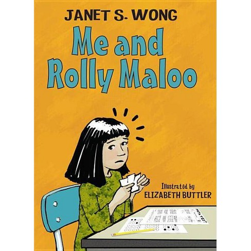 Me and Rolly Maloo - by  Janet S Wong (Paperback) - image 1 of 1