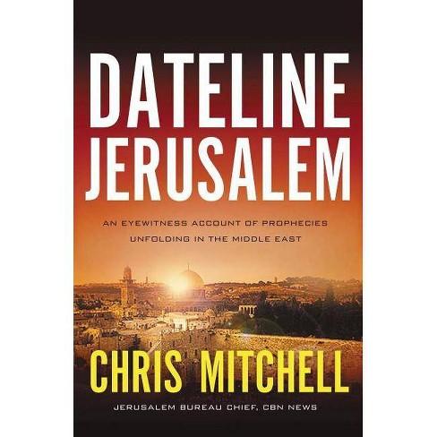 Dateline Jerusalem - by  Chris Mitchell (Paperback) - image 1 of 1