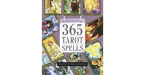 365 Tarot Spells : Creating the Magic in Each Day (Paperback) (Sasha Graham) - image 1 of 1