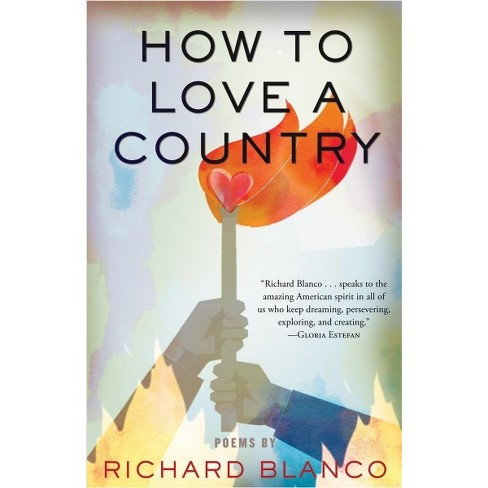 How to Love a Country : Poems -  by Richard Blanco (Hardcover) - image 1 of 1