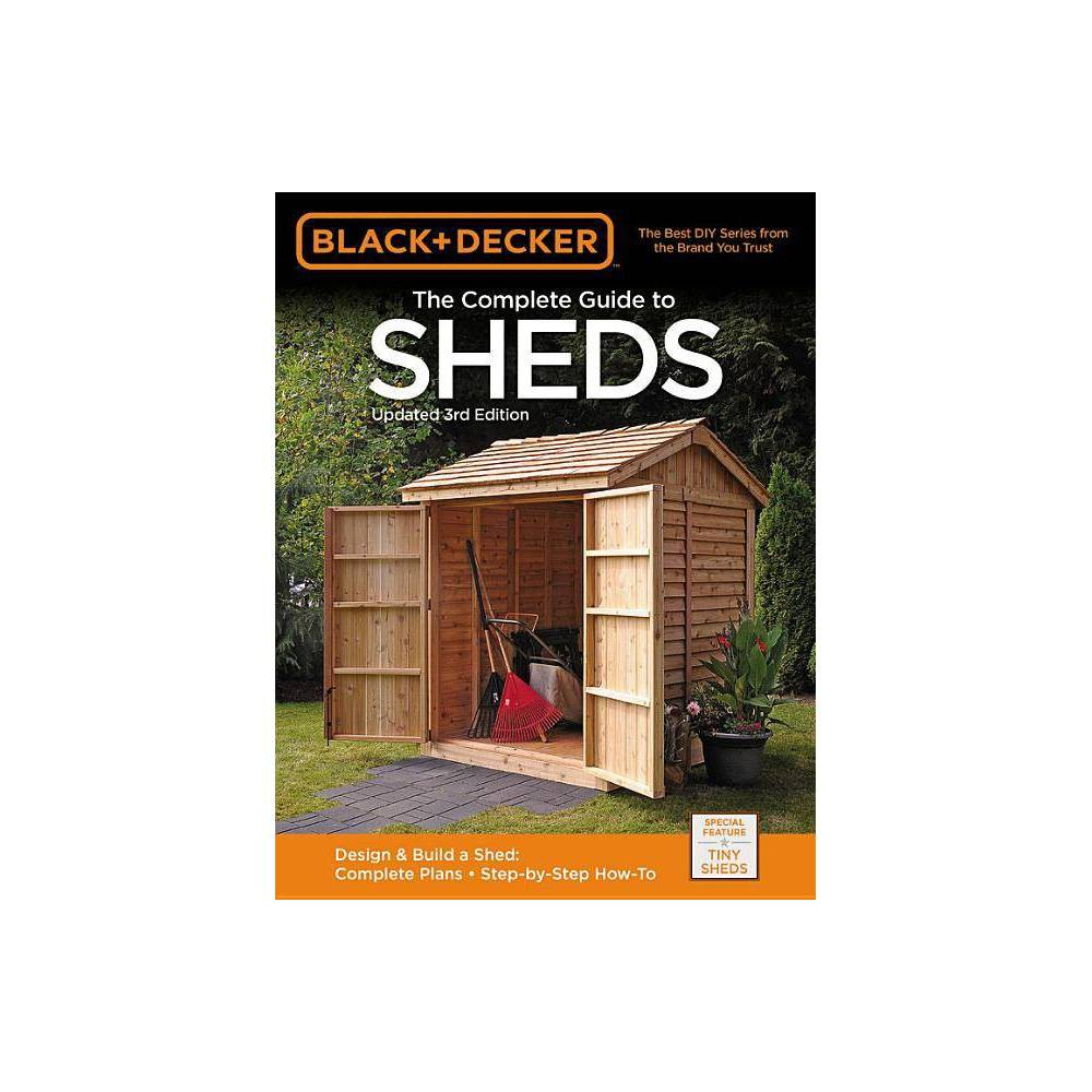 Black Decker The Complete Guide To Sheds 3rd Edition Black Decker Complete Guide To Paperback