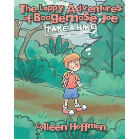 The Loppy Adventures of Boogernose Joe - by  Colleen Hoffman (Paperback) - image 1 of 1