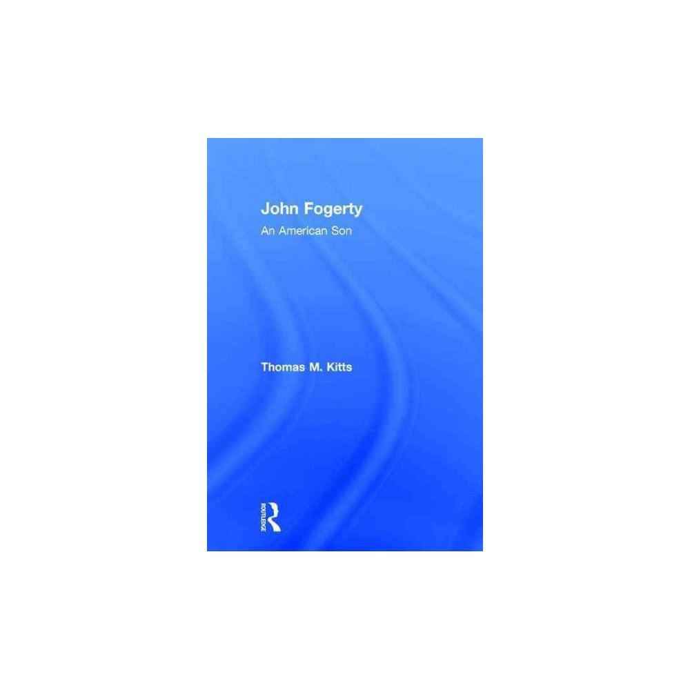 John Fogerty : An American Son (Hardcover) (Thomas M. Kitts)