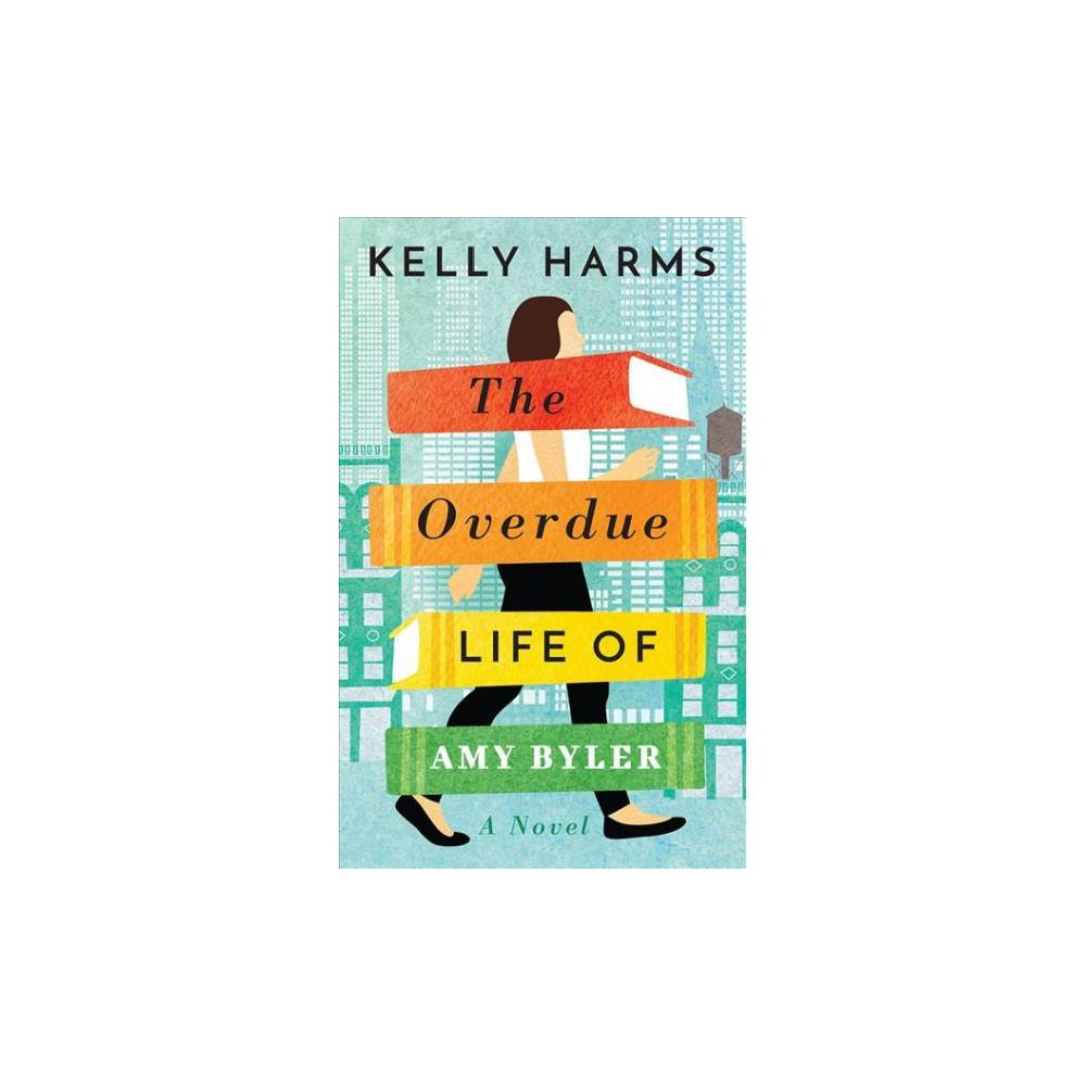 Overdue Life of Amy Byler - Unabridged by Kelly Harms (CD/Spoken Word)