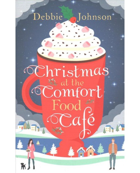 Christmas at the Comfort Food Cafe (Paperback) (Debbie Johnson) - image 1 of 1