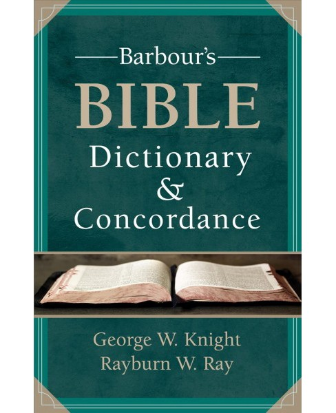 Barbour's Bible Dictionary & Concordance (Reprint) (Paperback) (George W. Knight & Rayburn W. Ray) - image 1 of 1