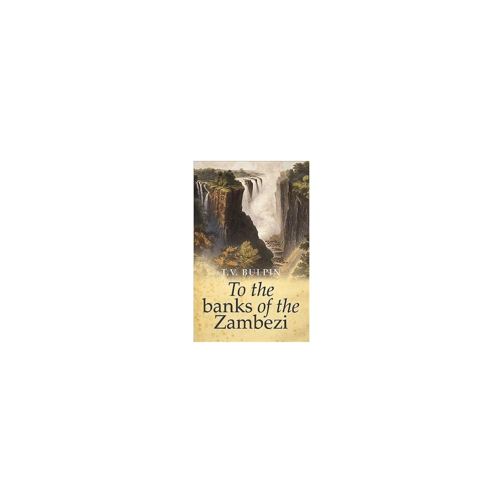 To the Banks of the Zambezi - 3 by T. V. Bulpin (Paperback)