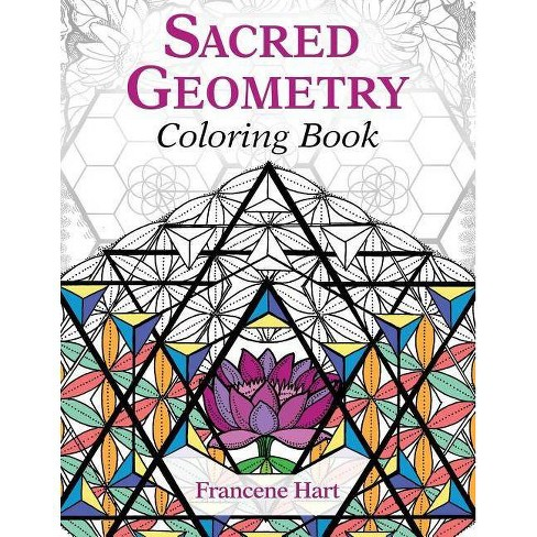 Sacred Geometry Coloring Book - by  Francene Hart (Paperback) - image 1 of 1