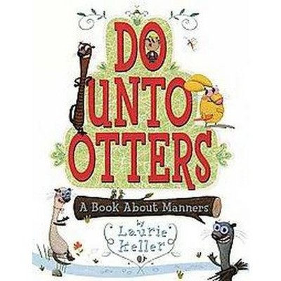 Do Unto Otters - by  Laurie Keller (Hardcover)