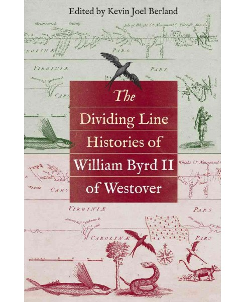 Dividing Line Histories of William Byrd II of Westover (Paperback) - image 1 of 1