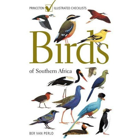 Birds of Southern Africa - (Princeton Illustrated Checklists) by  Ber Van Perlo (Paperback) - image 1 of 1