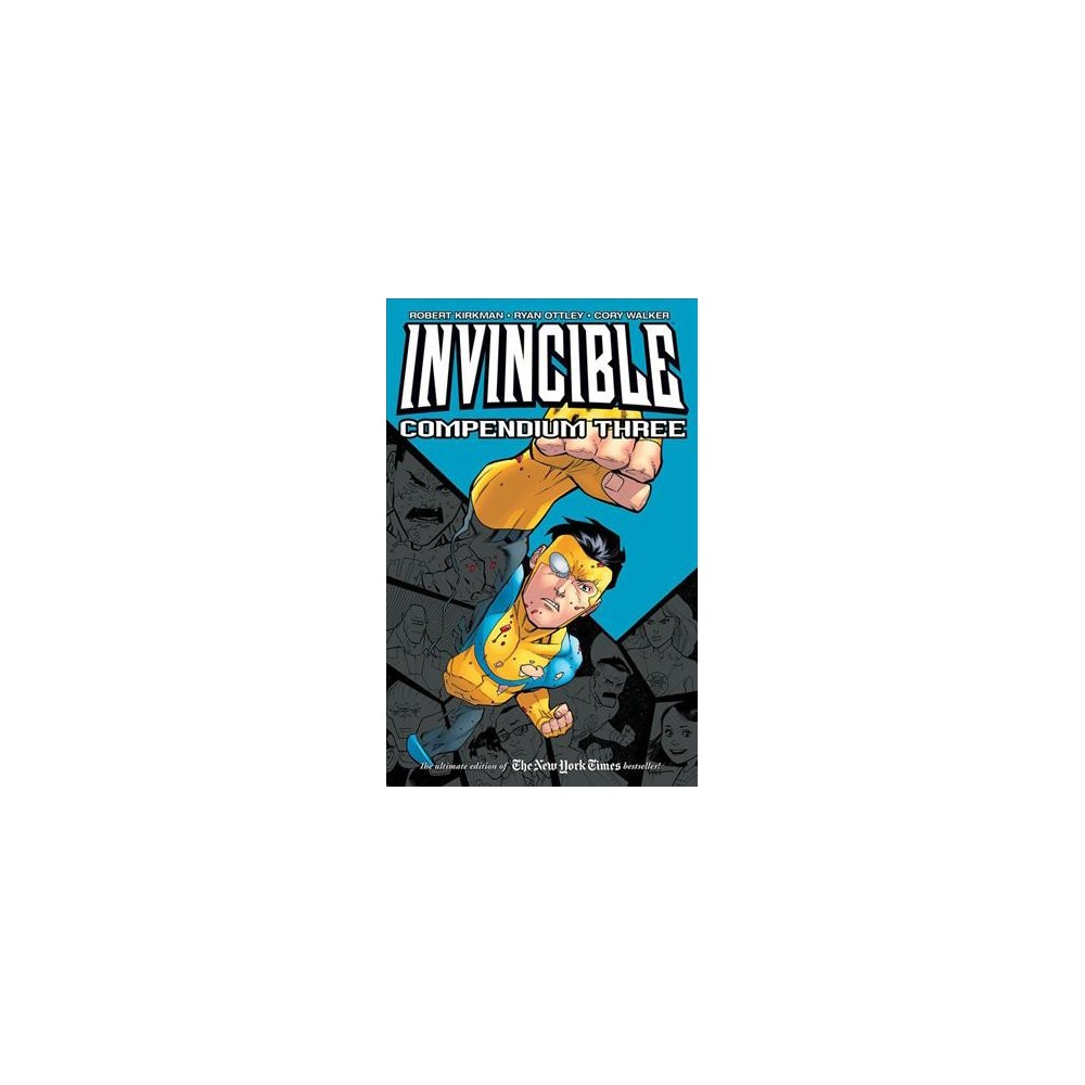 Invincible Compendium 3 - (Invincible Compendium) by Robert Kirkman (Paperback)