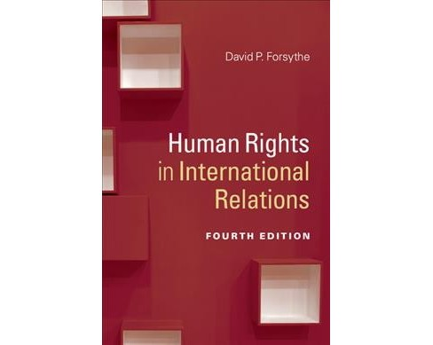 Human Rights in International Relations -  by David P. Forsythe (Paperback) - image 1 of 1