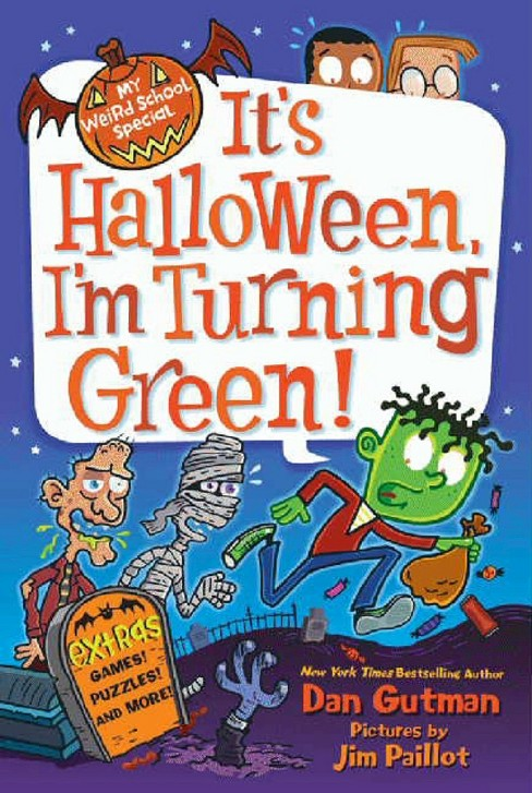 It's Halloween, I'm Turning Green! ( My Weird School Special) (Paperback) by Dan Gutman - image 1 of 2