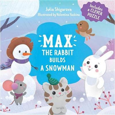 Max the Rabbit Builds a Snowman - (Clever Puzzle Books)by Julia Shigarova (Board_book)