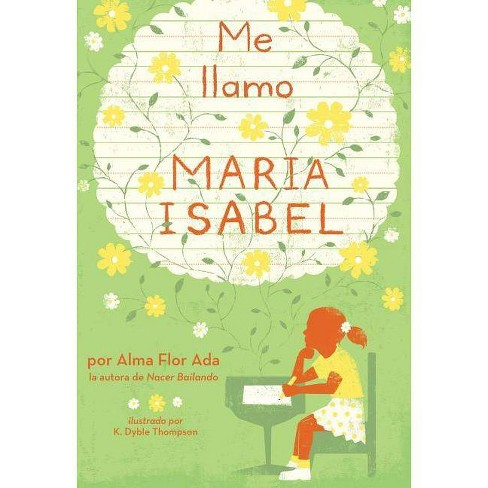 Me Llamo Maria Isabel (My Name Is Maria Isabel) - (Libros Colibr I) by  Alma Flor Ada (Hardcover) - image 1 of 1