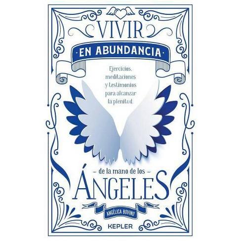 Vivir En Abundancia de la Mano de Los Angeles - by  Angelica Bovino (Paperback) - image 1 of 1