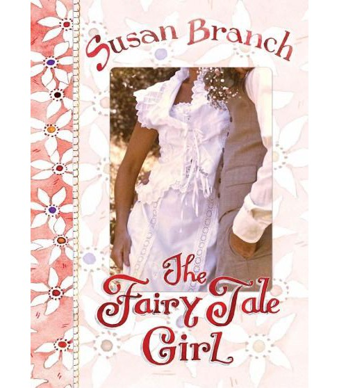 Fairy Tale Girl (Hardcover) (Susan Branch) - image 1 of 1