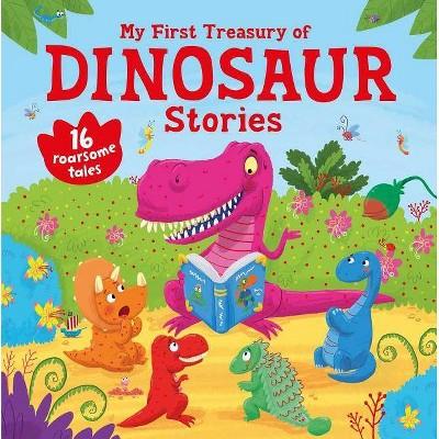 My First Treasury of Dinosaur Stories - by Igloobooks (Hardcover)
